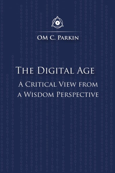 The Digital Age - A Critical View from a Wisdom Perspective